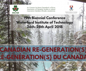 19th Biennial Conference of the Association for Canadian Studies in Ireland