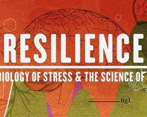 Resilience: The Biology of Stress and the Science of Hope screening