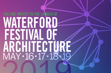 Waterford Festival of Architecture 2019