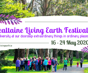 Bealtaine Living Earth Festival: Celebrating biodiversity and Ireland's natural heritage