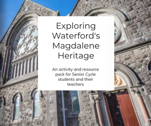 Launch of Exploring Waterford's Magdalene Heritage: An activity and resource pack