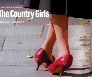 Theatre Trip to Edna O'Brien's The Country Girls at the Abbey Theatre, Dublin