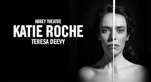 Katie Roche by Teresa Deevy at the Abbey Theatre